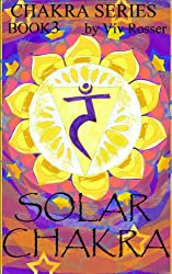 Chakra Series 1 (Book 3) - Solar Chakra (English Edition)