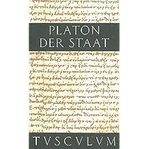 Der Staat / Politeia: Griechisch - Deutsch (Sammlung Tusculum)