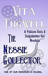 The Nessie Collector (Petticoat Katie & Sledgehammer Girl Short Stories)