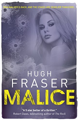 Malice (Rina Walker Book 3) by [Fraser, Hugh]