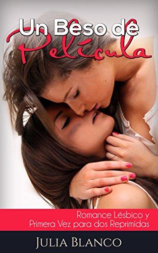 Un Beso de Película: Romance Lésbico y Primera Vez para dos Reprimidas