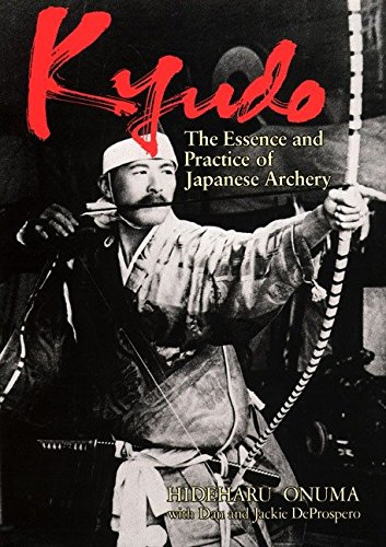 Kyudo: The Essence And Practice Of Japanese Archery por Hideharu Onuma