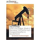 """Erdöl und Erdgas """"Made in Germany"""": Die Suche nach Energierohstoffen in Deutschland"""