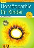 Homöopathie für Kinder (GU Ratgeber Kinder) von Stumpf. Werner (2008) Taschenbuch