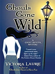 Ghouls Gone Wild (Thorndike Mystery) by Victoria Laurie (2010-06-02)