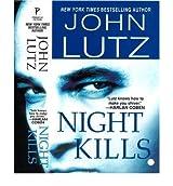 [(Night Kills)] [by: John Lutz]