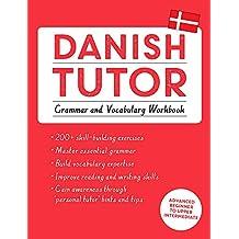 Danish Tutor: Grammar and Vocabulary Workbook (Learn Danish with Teach Yourself): Advanced beginner to upper intermediate course