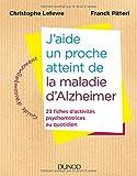 J'aide un proche atteint de la maladie d'Alzheimer - 23 fiches d'activités au quotidien: 23 fiches d'activités psychomotrices au quotidien...