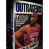 Outrageous!: The Fine Life and Flagrant Good Times of Basketball's Irresistible Force by Charles Barkley (1992-02-01)