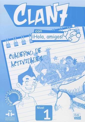 Clan 7 con iHola, amigos ! nivel 1 : Cuaderno de actividades par María Gómez Castro