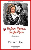 Italian Doctor, Single Mum (Italian Doctors Book 1) Dishy Doc Series