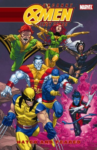 Uncanny X-Men first class : hated and feared