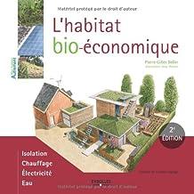 L'habitat bio-économique: Isolation. Chauffage. Electricité. Eau