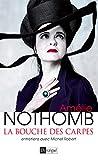 bouche des carpes (La) : entretiens avec Michel Robert | Nothomb, Amélie (1967-....). Personne interviewée