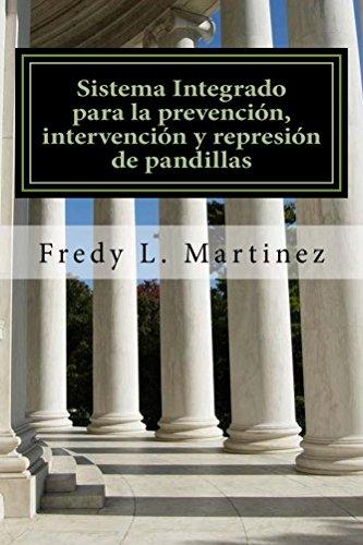 Sistema Integrado para la prevención, intervención y represión de pandillas por Fredy Martinez