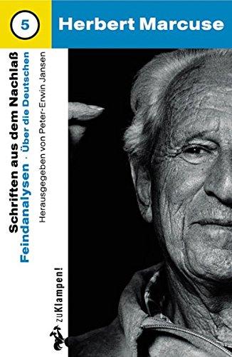Nachgelassene Schriften / Feindanalysen: Über die Deutschen