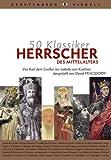 50 Klassiker Herrscher des Mittelalters: Von Karl dem Großen bis Isabella von Kastilien - David Fraesdorff
