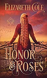 Honor & Roses (Swordcross Knights) by Elizabeth Cole (2016-03-14)