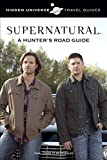 Supernatural: A Hunter's Lessons from the Road: By: Sam Winchester