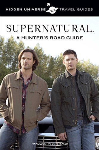 Supernatural: A Hunter's Lessons from the Road: By: Sam Winchester (Supernatural Guide Book)