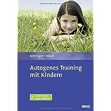 Autogenes Training mit Kindern: Mit E-Book inside und Audio-Übungen