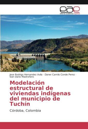 Modelación estructural de viviendas indígenas del municipio de Tuchín: Córdoba, Colombia