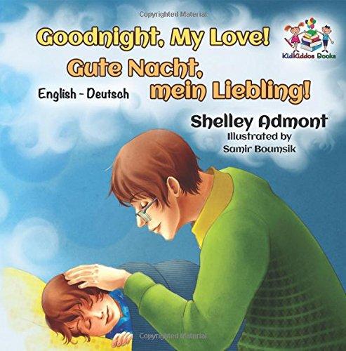 Goodnight, My Love!: bilingual german kids books, german picture book (English German Bilingual Collection)