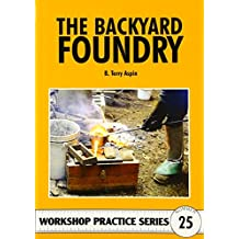 Backyard Foundry (Workshop Practice Series)