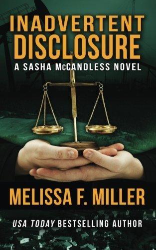 Inadvertent Disclosure (Sasha McCandless Legal Thriller) (Volume 2) by Melissa F. Miller (2012-02-15)