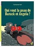 Qui veut la peau de Barack et Angela ?