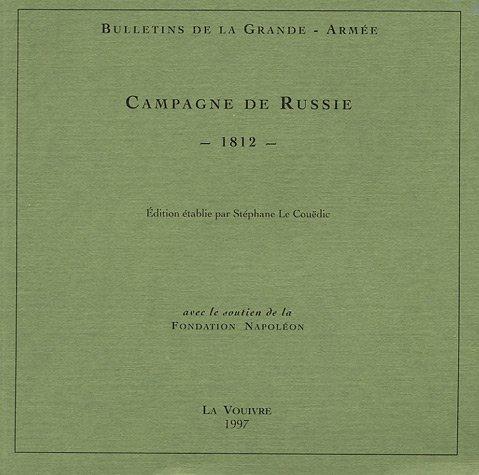Bulletins de la Grande-Armée : Campagne de Russie 1812 par Stéphane Le Couëdic