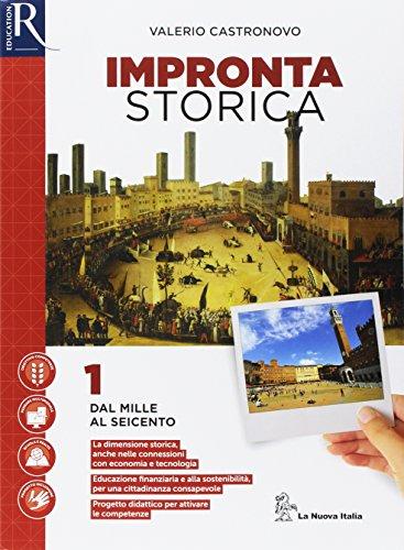 Impronta storica. Per le Scuole superiori. Con e-book. Con 2 espansioni online. Con libro: Lavoro, impresa, territorio: 1
