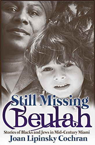 still-missing-beulah-stories-of-blacks-and-jews-in-mid-century-miami-paperback-c-november-13-2014