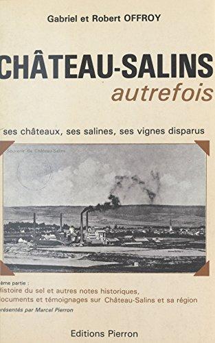 chteau-salins-autrefois-ses-chteaux-ses-salines-ses-vignes-disparus