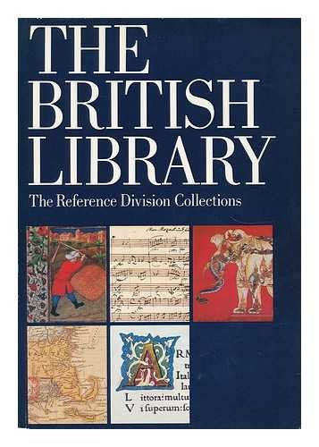 The British Library The Reference Divisions Collections