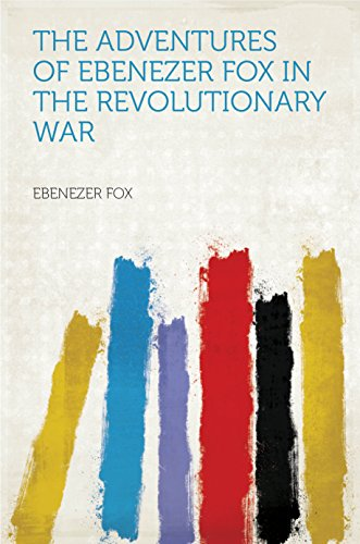 the-adventures-of-ebenezer-fox-in-the-revolutionary-war