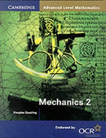 Mechanics 2 for OCR (Cambridge Advanced Level Mathematics for OCR) by Douglas Quadling (2001-01-18)