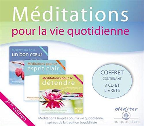 Méditations pour la vie quotidienne : Méditations simples pour la vie quotidienne inspirées de la tradition bouddhiste (3CD audio) par Collectif