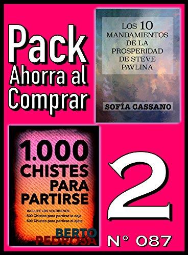Pack Ahorra al Comprar 2 (Nº 087): 1000 Chistes para partirse & Los 10 Mandamientos de la Prosperidad de Steve Pavlina por Berto Pedrosa