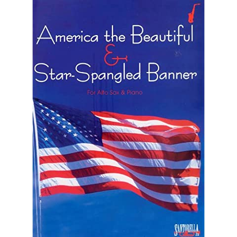 Star Spangled Banner & America the Beautiful for Alto Sax & Piano - Star Spangled Banner Sax