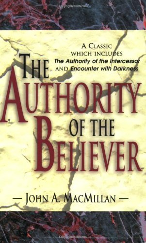The Authority of the Believer by John A. MacMillan (2007-03-01)
