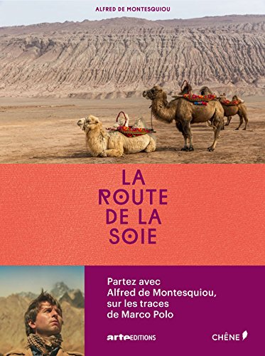 La route de la soie par ALFRED de MONTESQUIOU