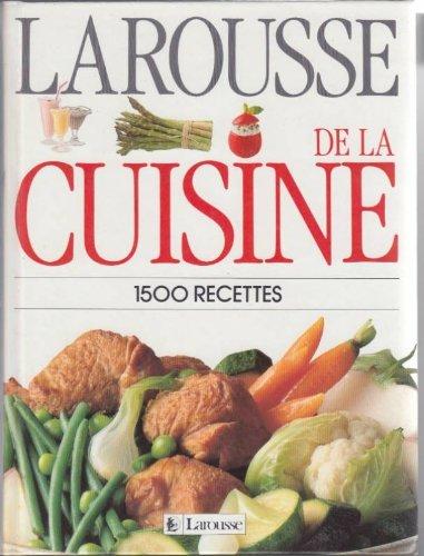 Larousse de la Cuisine : 1500 Recettes par Collectif