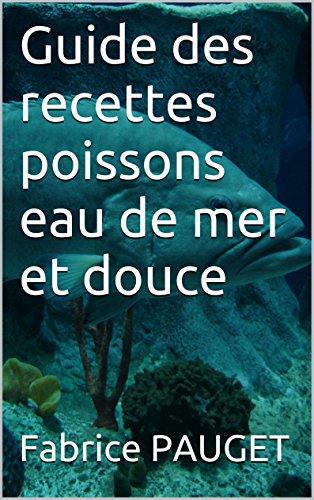 Guide des recettes poissons eau de mer et douce