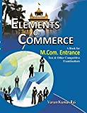 Elements of Commerce: A Book For M.com Entrance Test And Other Competitive Examinations
