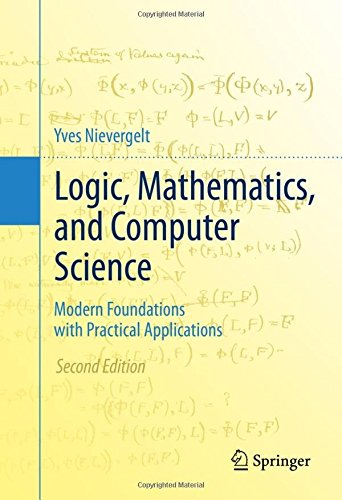 Logic, Mathematics, and Computer Science: Modern Foundations with Practical Applications
