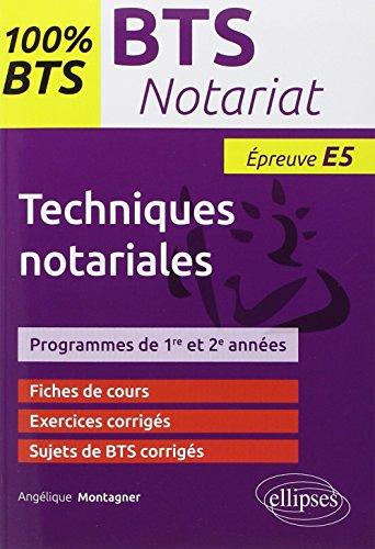 100% BTS Notariat Épreuve E5 Techniques Notariales par Angélique Montagner