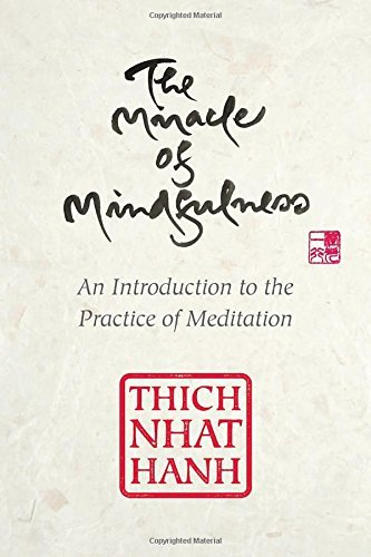 The Miracle of Mindfulness, Gift Edition by Thich Nhat Hanh (2016-10-25)