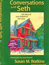 Conversations With Seth: The Story of Jane Roberts ESP Class, Combined Volumes 1 & 2 by Susan M. Watkins (1999-08-01)