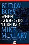 Buddy Boys: When Good Cops Turn Bad